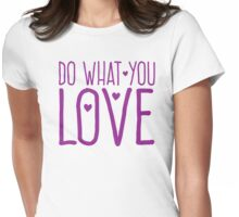 Do what you love in purple Womens Fitted T-Shirt