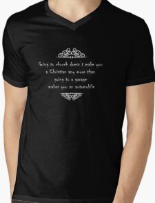 Going to church doesnt make you a Christian any more than going to a garage makes you an automobile Mens V-Neck T-Shirt