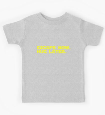Escape Now. Hug Later. - Star Wars: The Force Awakens Shirt (Yellow Text) Kids Tee