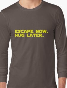 Escape Now. Hug Later. - Star Wars: The Force Awakens Shirt (Yellow Text) Long Sleeve T-Shirt