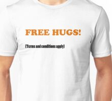 Free Hugs Terms and Conditions Apply Unisex T-Shirt