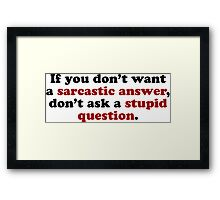 Sarcastic Answers Framed Print