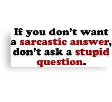 Sarcastic Answers Canvas Print