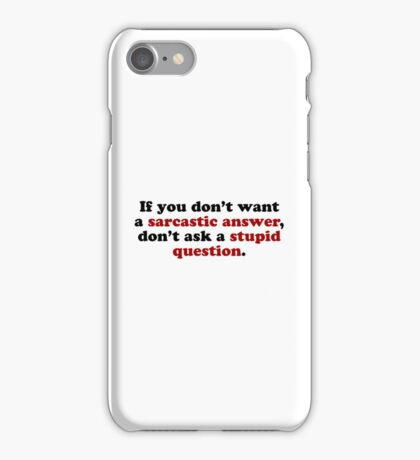 Sarcastic Answers iPhone Case/Skin