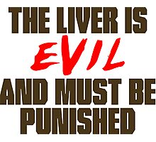The Liver is Evil Photographic Print