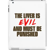 The Liver is Evil iPad Case/Skin