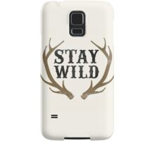 Stay Wild Samsung Galaxy Case/Skin