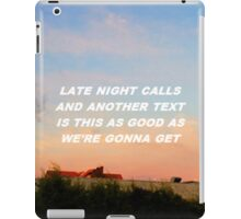 """Late night calls and another text"" iPad Case/Skin"