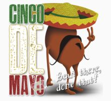 Cinco De Mayo - Bean There, Done That by andabelart