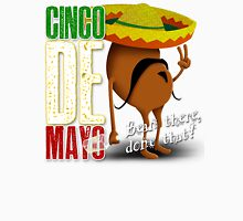 Cinco De Mayo - Bean There, Done That Unisex T-Shirt