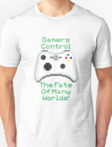 Gamers Control the Fate of Many Worlds T-Shirt