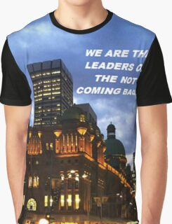 """""""We are the leaders of the not coming backs"""" Graphic T-Shirt"""