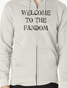 Welcome to the fandom! Zipped Hoodie