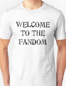 Welcome to the fandom! T-Shirt