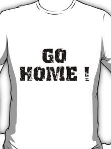 Jay Z - Go Home! T-Shirt