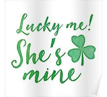 Lucky me! She's MINE!  in green watercolor Poster
