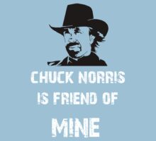 Chuck norris is Friend of mine by designJUVE