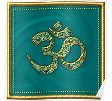 Sacred OM - I AM - Symbol of spiritual strength  Poster