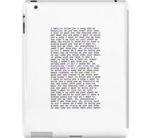 i want to write you a song iPad Case/Skin