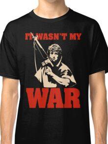 It Wasn't My War (Rambo) Classic T-Shirt