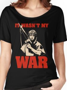 It Wasn't My War (Rambo) Women's Relaxed Fit T-Shirt