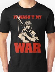 It Wasn't My War (Rambo) Unisex T-Shirt
