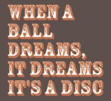 When a ball dreams... Disc Golf Kids Clothes