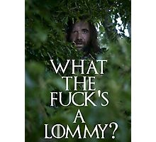 What the f**k's a lommy? Photographic Print
