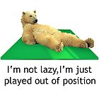 I'm not lazy, I'm just played out of position (Polar Bear) by JoelCortez