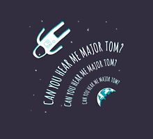 Can you hear me Major Tom? Unisex T-Shirt