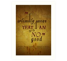 Harry potter I solemnly swear that I am up to no good poster  Art Print