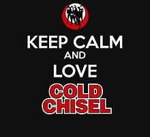 keep calm cold chisel love Unisex T-Shirt