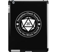 Perception Check Yourself Before You Wreck Yourself iPad Case/Skin