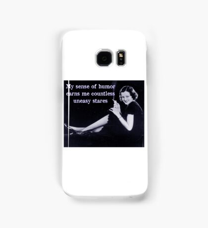 My Sense of Humor Earns Me Countless Uneasy Stares Samsung Galaxy Case/Skin