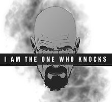 Walter White - I Am The One Who Knocks by Selfcontrol