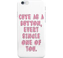 Cute as a Button Phone Case iPhone Case/Skin