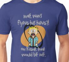Who's Flying This Thing?! Unisex T-Shirt