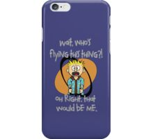 Who's Flying This Thing?! iPhone Case/Skin