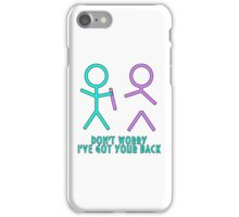 Don't Worry, I've Got Your Back iPhone Case/Skin