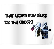 That Vader Guy Gives Us the Creeps by Tim Constable Poster