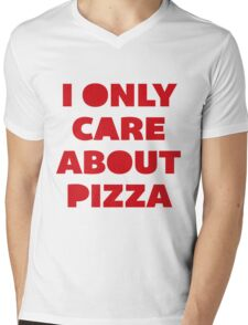 I Only Care About Pizza. Mens V-Neck T-Shirt