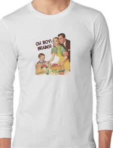 Oh Boy! Brains! Long Sleeve T-Shirt
