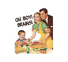 Oh Boy! Brains! Photographic Print