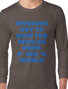 Working Out to Save the Whales Long Sleeve T-Shirt
