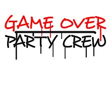 Game Over Party Crew Comic Graffiti by Style-O-Mat