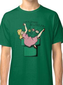 Plumber Beware Classic T-Shirt