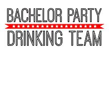 Bachelor Party Drinking Team by Style-O-Mat