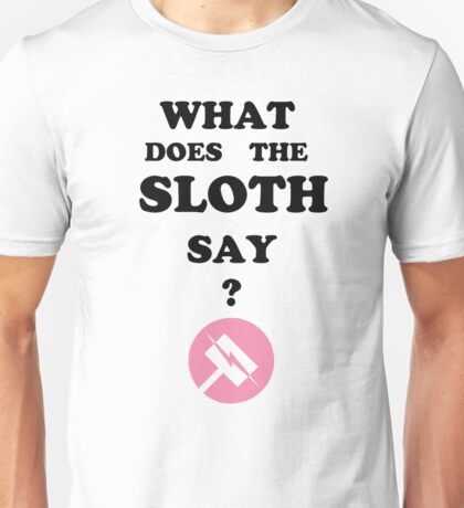 Nora what does the sloth say ? Unisex T-Shirt