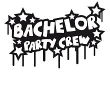 Bachelor Party Crew Graffiti by Style-O-Mat
