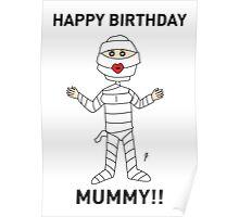 MUMMY BIRTHDAY CARD 2 Poster